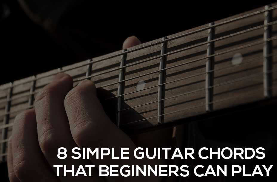 8 Simple Guitar Chords That Beginners Can Play